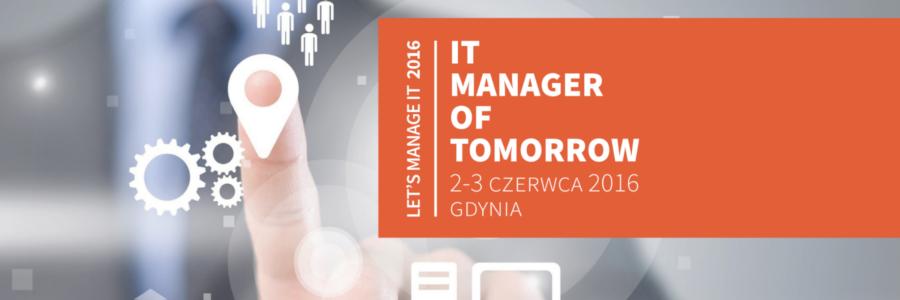 Relacja z konferencji IT Manager of Tomorrow 2016