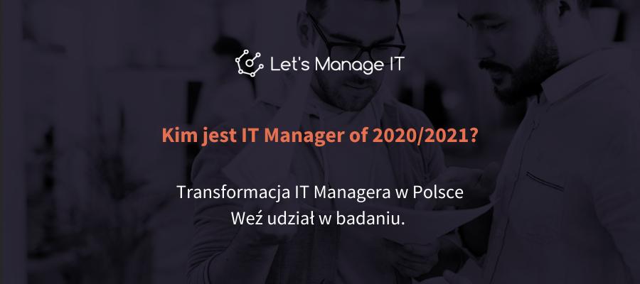 Kim jest IT Manager of 2020/2021? Weź udział w ogólnopolskim badaniu